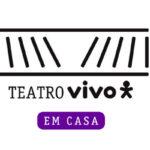 teatro vivo em casa